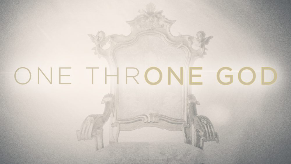 One Throne. One God.